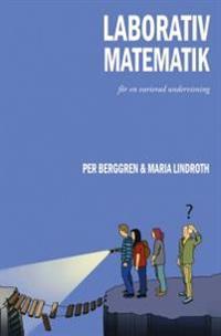 Laborativ matematik - för en varierad undervisning; Per Berggren; Maria Lindroth ; 2011