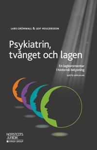 Psykiatrin, tvånget och lagen : en lagkommentar i historisk belysning
