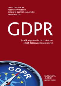 GDPR : – juridik, organisation och säkerhet enligt dataskyddsförordningen