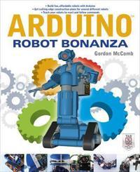 Arduino Robot Bonanza; Gordon McComb ; 2013