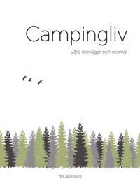 Campingliv : våra resvägar och resmål