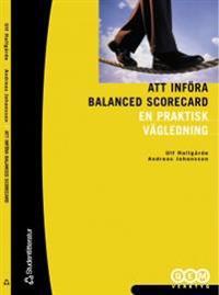 Att införa Balanced Scorecard – En praktisk vägledning