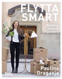 Flytta smart : planera rensa & organisera