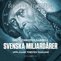 Svenska miljardärer Christer Gardell: Del 7