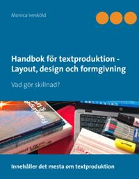 Handbok för textproduktion – Layout design och formgivning : Vad gör skill