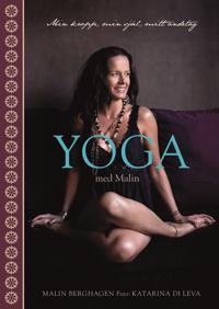 Yoga med Malin : min kropp, min själ, mitt andetag