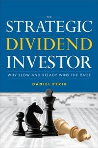 The Strategic Dividend Investor; Daniel Peris ; 2011