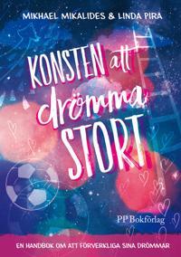 Konsten att drömma stort : en handbok om att förverkliga sina drömmar