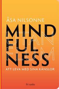 Mindfulness utan Flum : Att leva med sina känslor