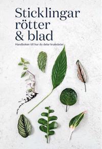 Sticklingar rötter & blad : handbok för att dela krukväxter