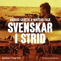 Svenskar i strid : Veteranernas historier 1943-2011