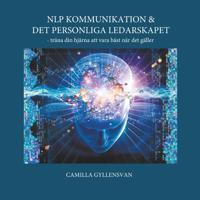 NLP Kommunikation & det personliga ledarskapet : – träna din hjärna att var