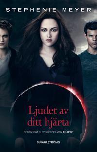Twilight 3 – Ljudet av ditt hjärta