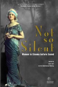Bilde av Not So Silent : Women In Cinema Before Sound