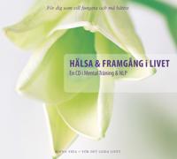 Hälsa & Framgång i livet : en CD i mental träning & NLP