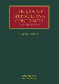 TAYLOR & FRANCIS LTD The Law of Shipbuilding Contracts