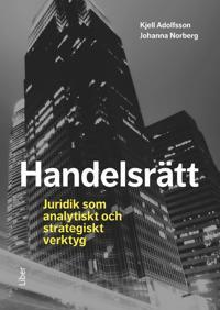 Handelsrätt : juridik som analytiskt och strategiskt verktyg