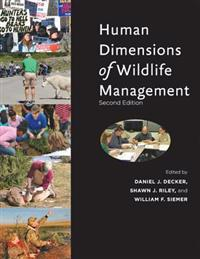 Human Dimensions of Wildlife Management; Daniel J. Decker,Shawn J. Riley,William  ; 2012