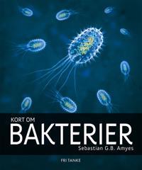 Kort om bakterier