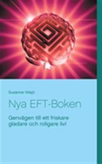 Nya EFT-Boken:Genvägen till ett friskare gladare och roligare liv!