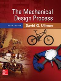The Mechanical Design Process; David Ullman ; 2015