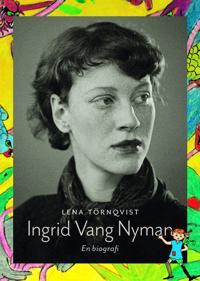 Ingrid Vang Nyman en biografi