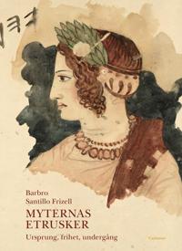 Myternas etrusker : ursprung, frihet, undergång