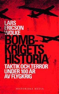Bombkrigets historia : taktik och terror under 100 år av flygkrig