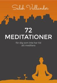 72 meditationer : för dig som inte har tid att meditera