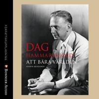 Dag Hammarskjöld – Att bära världen