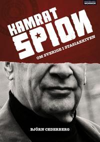 Kamrat spion – Om Sverige i Stasiarkiven