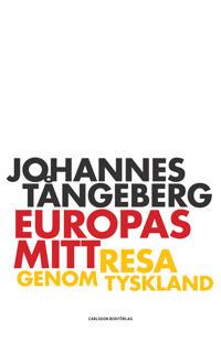 Europas mitt : resa i Tyskland