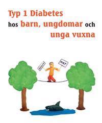 Typ 1 diabetes hos barn ungdomar och unga vuxna – Hur du blir expert på din egen diabetes