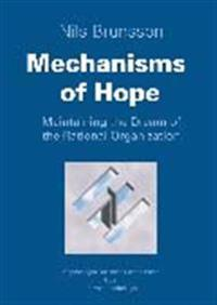 Mechanisms of Hope – Maintaining the Dream of The Rational Organization