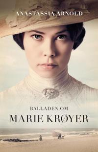 Balladen om Marie Krøyer : en biografi