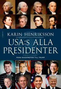USA:s alla presidenter : från Washington till Trump