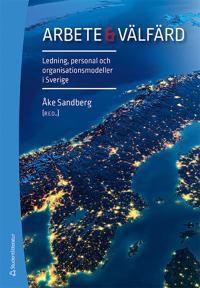 Arbete & välfärd – Ledning, personal och organisationsmodeller i Sverige