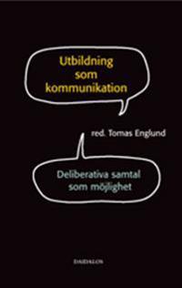 Utbildning som kommunikation : deliberativa samtal som möjlighet