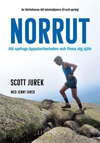 Norrut – Att springa Appalacherleden och finna sig själv