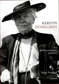 Kerstin Hesselgren : den gränsöveskridande politikern : en biografi
