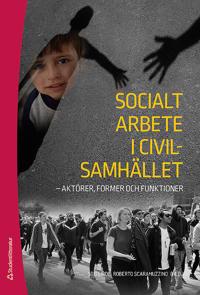 Socialt arbete i civilsamhället : aktörer former och funktioner