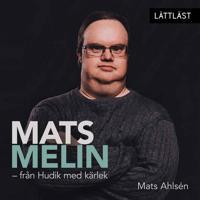 Mats Melin – från Hudik med kärlek