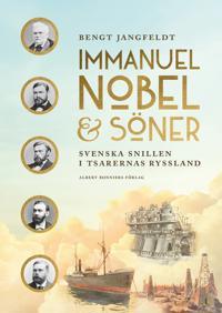 Immanuel Nobel & Söner : svenska snillen i tsarernas Ryssland