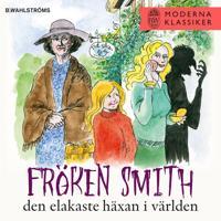 Fröken Smith, den elakaste häxan i världen