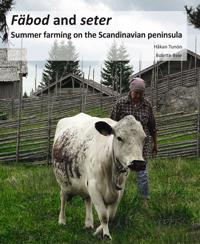 Fäbod and seter : summer farms on the Scandinavian peninsula