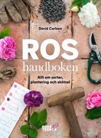 Roshandboken : allt om sorter plantering och skötsel