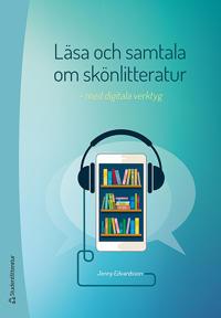 Läsa och samtala om skönlitteratur : med digitala verktyg