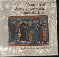 Bilde av Aspekter Af Dansk Klostervæsen I Middelalderen