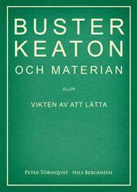 Buster Keaton och materian – eller Vikten av att lätta