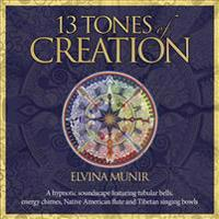 13 Tones of Creation: A Hypnotic Soundscape Featuring Tubular Bells, Energy Chimes, Native American Flute and Tibetan Singing Bowls.